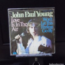Discos de vinilo: JOHN PAUL YOUNG --LOVE IS IN THE AIR / WON´T LET THIS FEELING GO BY ---ORIGINAL AÑO 1977. Lote 146596690