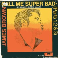Discos de vinilo: JAMES BROWN / LLAMAME SUPER MALO PARTES 1,2 Y 3) SINGLE 1971). Lote 146617834