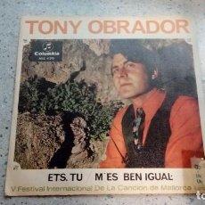Discos de vinilo: VINILO TONY OBRADOR ETS. TU / MÉS BEN IGUAL COLUMBIA 1967. Lote 146618118