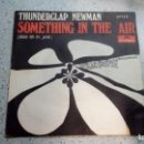 Discos de vinilo: VINILO THUNDERCLAP NEWMAN SOMETHING IN THE AIR / WILHELMINA POLYDOR 1969. Lote 146618922