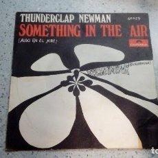 Discos de vinilo: VINILO THUNDERCLAP NEWMAN SOMETHING IN THE AIR / WILHELMINA POLYDOR 1969. Lote 146618922