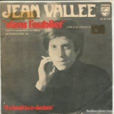 Disques de vinyle: JEAN VALLEE / VIENS L'OUBLIER (EUROVISION 70) / IL Y FERAIT BON DEDANS (SINGLE ESPAÑOL 1970). Lote 146621150
