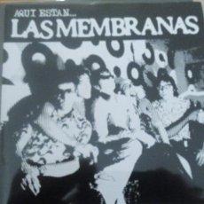 Discos de vinilo: LAS MEMBRANAS AQUI ESTAN LAS ... SINGLE. Lote 146669206