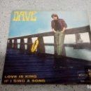 Discos de vinilo: VINILO DAVE LOVE IS KING / IF I SING A SONG BARCLAY 1968. Lote 146683358