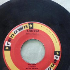 Discos de vinilo: RICKY NELSON. IT'S LATE / NEVER BE ANYONE ELSE BUT YOU . RENOWN . MADE IN SOUTH AFRICA. SINGLE RARO.. Lote 146772490