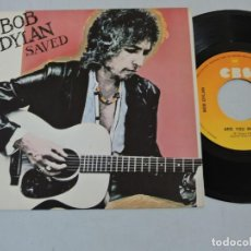 Discos de vinilo: BOB DYLAN - SAVED 7'' SINGLE. Lote 146788666