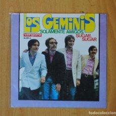 Discos de vinilo: LOS GEMINIS - SOLAMENTE AMIGOS / SUGAR, SUGAR - SINGLE. Lote 146877104