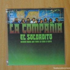 Discos de vinilo: LA COMPAÑIA - EL SOLDADITO / DICHOSO AQUEL QUE TIENE LA CASA A FLOTE - SINGLE. Lote 146877130
