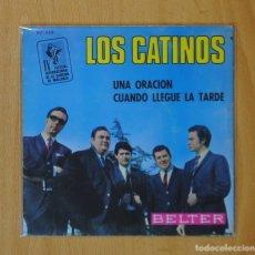 Discos de vinilo: LOS CATINOS - UNA ORACION / CUANDO LLEGUE LA TARDE - SINGLE. Lote 146877534