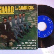 Discos de vinilo: RICHARD Y SUS BAMBUCOS - GITANA - EP 1966 - BELTER. Lote 146900674