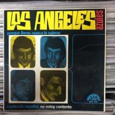 Discos de vinilo: LOS ANGELES AZULES. PORQUE LLORAS, NUNCA LO SABRAS, CANTO A LO ESPAÑOL, NO ESTOY CONTENTO.. Lote 146988846