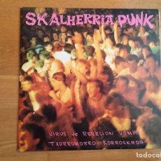 Discos de vinilo: SKALHERRIA PUNK: VIRUS DE REBELIÓN, VOMITO, TXORROMORRO, KORROSKADA. Lote 147038593