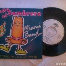 Discos de vinilo: MIAMI BAND & RUBEN DJ - PONTE EL SOMBRERO - SINGLE PROMOCIONAL CON HOJA 1990 - MANZANA. Lote 147038970