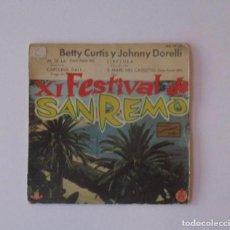 Discos de vinilo: XI FESTIVAL DE SAN REMO - BETTY CURTIS Y JOHNNY DORELLI. Lote 147050190