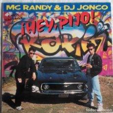 Discos de vinilo: MC RANDY & DJ JONCO: ¡HEY, PIJO! . Lote 147063034