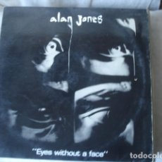 Discos de vinilo: ALAN JONES EYES WITHOUT A FACE . Lote 147069766