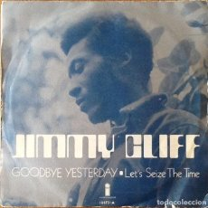 Discos de vinilo: JIMMY CLIFF : GOODBYE YESTERDAY [ESP 1971]. Lote 147071274