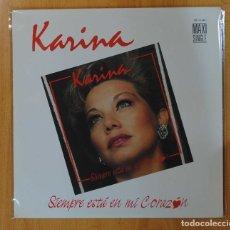 Discos de vinilo: KARINA - SIEMPRE ESTA EN MI CORAZON - MAXI. Lote 147077512