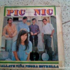 Discos de vinilo: SINGLE DEL PIC-NIC TEMAS CALLATE NENA Y NEGRA ESTRELLA. Lote 147083502