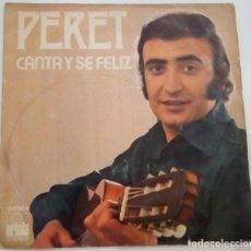 Discos de vinilo: SINGLE CANTA Y SÉ FELIZ DE PERET . Lote 147087346