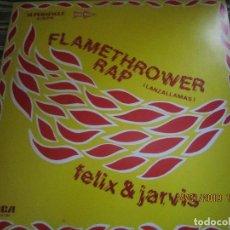 Discos de vinilo: FELIX & JARVIS - FLAMETHROWER RAP - MAXI 45 R.P.M. RCA 1982 ORIGINAL ESPAÑOL -. Lote 147124882