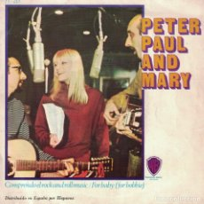 Discos de vinilo: PETER, PAUL AND MARY - I DIG ROCK AND ROLL MUSIC / FOR BABY (SINGLE ESPAÑOL, WB RECORDS 1967). Lote 147139306