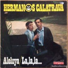 Discos de vinilo: HERMANOS CALATRAVA ALELUYA LA,LA,LA.. VERGARA ESPAÑA AÑO 1968. Lote 147167966
