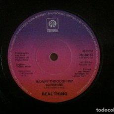 Discos de vinilo: REAL THING - RAININ' THROUGH MY SUNSHINE / LADY I LOVE YOU ALL THE TIME - SINGLE 1978 - PYE. Lote 147221258