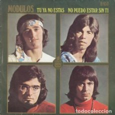 Discos de vinilo: MODULOS - TU YA NO ESTAS - SINGLE DE VINILO. Lote 147226238