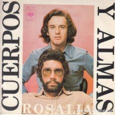 Discos de vinilo: CUERPOS Y ALMAS - ROSALIA - SINGLE DE VINILO. Lote 147226398