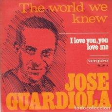Discos de vinilo: JOSE GUARDIOLA - THE WORLD WE KNEW - SINGLE DE VINILO CANTADO EN INGLES. Lote 147227482