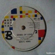 Discos de vinilo: BEN E KING - SAVE THE LAST DANCE FOR ME / WHEEL OF LOVE - SINGLE UK 1987 - MANHATTAN. Lote 147228674