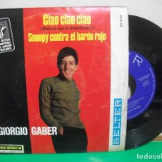 Discos de vinilo: GIORGIO GABER SG BELTER 1967 CIAO CIAO CIAO/ SNOOPY CONTRA EL BARON ROJO . Lote 147301570