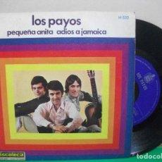 Discos de vinilo: LOS PAYOS PEQUEÑA ANITA ADIÓS A JAMAICA 1969 SINGLE 45 RPM VINILO. Lote 147307062