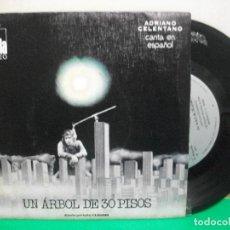 Discos de vinilo: ADRIANO CELENTANO CANTA ESPAÑOL (UN ARBOL DE 30 PISOS) SINGLE ESPAÑA 1972 . Lote 147307514