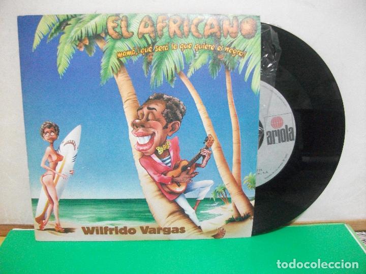 SG WILFRIDO VARGAS, EL AFRICANO, MAMA QUE SERÁ LO QUE QUIERE EL NEGRO NUEVO¡¡ (Música - Discos - Singles Vinilo - Grupos y Solistas de latinoamérica)
