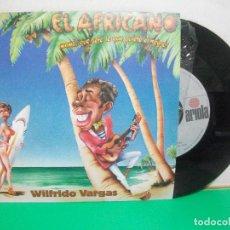 Discos de vinilo: SG WILFRIDO VARGAS, EL AFRICANO, MAMA QUE SERÁ LO QUE QUIERE EL NEGRO NUEVO¡¡. Lote 147310654