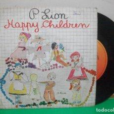 Discos de vinilo: P.LION, HAPPY CHILDREN, SINGLE ITALO-DISCO SPAIN 1983. Lote 147316082