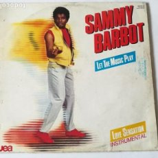 Discos de vinilo: SAMMY BARBOT - LET THE MUSIC PLAY / LOVE SENSATION - 1984. Lote 147316698