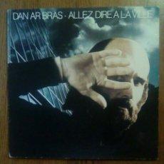 Discos de vinilo: DAN AR BRAS - ALLEZ DIRE À LA VILLE, HEXAGONE, 1978. FRANCE.. Lote 147331288