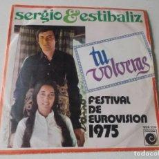 Discos de vinilo: SERGIO Y ESTÍVALIZ. TÚ VOLVERÁS. EUROVISIÓN 1975.. Lote 147342354