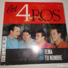 Discos de vinilo: LOS 4 ROS. TEMA + TU NOMBRE. 1966. Lote 147343506