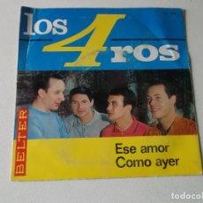 Discos de vinilo: LOS 4 ROS ESE AMOR , COMO AYER 1966 BELTER. Lote 147343902