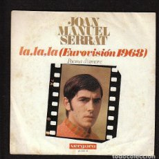 Discos de vinilo: JOAN MANUEL SERRAT:LA ,LA LA -EUROVISION 1968-MUYBBUEN ESTADO-OPORTUNIDAD-VERGARA. Lote 147372810