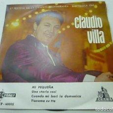 Discos de vinilo: CLAUDIO VILLA– MI PEQUEÑA- EP SPAIN 1960 - II FESTIVAL CANCION MEDITERRANEA-N. Lote 147383046