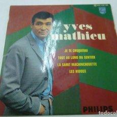 Discos de vinilo: YVES MATHIEU-JE TE CROQUERAI + 3 -EP -N. Lote 147384418