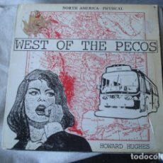 Discos de vinilo: HOWARD HUGHES AND THE WESTERN APPROACHES WEST OF THE PECOS . Lote 147388130