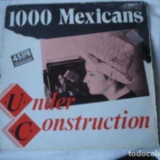 Discos de vinilo: 1000 MEXICANS UNDER CONSTRUCTION . Lote 147390510