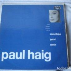 Discos de vinilo: PAUL HAIG SOMETHING GOOD (REMIX) . Lote 147391206