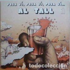 Discos de vinilo: AL TALL – POSA VI, POSA VI, POSA VI. Lote 147431402